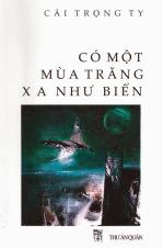 Bìa trước tập thơ CÓ MỘT MÙA TRĂNG XA NHƯ BIỂN